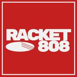 RACKET 808 :: Mixtape 001