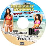 Da Biggest Bangers Summer Edition 2017