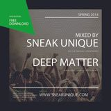 Sneak Unique & Deep Matter - Spring 2014