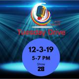 Tuesday Drive | 12-3-19