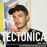 Tectónica Radio - Mix 001 por Mati Mielniczuk (Buenos Aires)