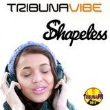 Tribuna Vibe Drops | SHAPELESS | 25/08/2017