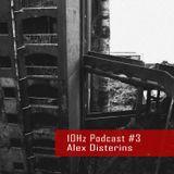 10Hz Podcast #3 - Alex Disterins
