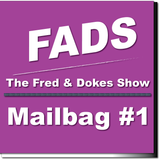 FADS (Fred And Dokes Show) Mailbag Special #1