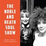 The Noble & Heath Soul Show - 23/4/2018