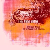 The RBM Show - 78th Episode