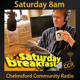 Saturday Breakfast - @CCRSatBreakfast - Luke Barnard - 04/04/15 - Chelmsford Community Radio
