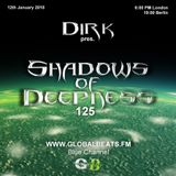 Dirk pres. Shadows Of Deepness 125 (12th January 2018) on Globalbeats.FM [Blue Channel]
