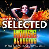 SELECTED #05 (MR.DAN B) - House Clubbing Vol. 6 (2019)