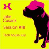 Jake Cusack - Tech House - July 2017 - Session 18