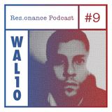 Res.onance Podcast #9: Wal10