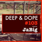 Afro Latin Deep House Music  - DEEP & DOPE 103 Mixed by JaBig