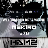 mektro - Welcome to Dreamland 70 (Hamz Guestmix)