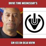 Drive Time Wednesday 06-09-17 with GM Ice on Dejavufm.com
