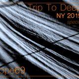 Trip To Deep / NY 2019 special