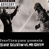 Tone Thompson presents Statik Selektah vs Mr.Green