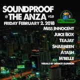 Soundproof @ The Anza [02.02.2018]