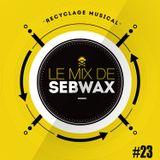 Le Mix de Sebwax #23 (aout 2018)