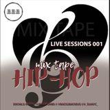 Live Sessions #001 Hip-Hop/R&B/Rap/Urban Insta: @_DJJAYC_  (Please Follow)