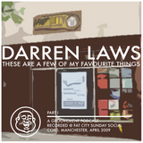 Darren Laws: These Are A Few Of My Favourite Things PART I (2009 RE-UP)