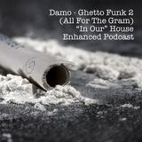 """Ghetto Funk 2 - """"In Our"""" House Podcast"""