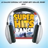 Dj Baloo especial set super hits brasil junio 2015