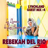 Lynchland Guest Mix #4 — Rebekah Del Rio