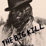 THE BIG KILL BY SEXICO DISCO