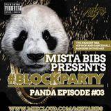 Mista Bibs - #BlockParty Episode 3 (Panda Hip Hop Edition)