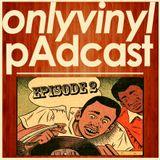 Onlyvinyl pAdcast Episode 2 / Hypnotic Disco Funk