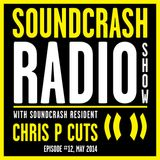 Soundcrash Radio Show Ep. 12 - with Chris P Cuts