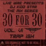 DJ KIDD STAR - 30 for 30 Series - Trap Ish