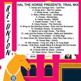 Hal the Horse presents: Trail Mix