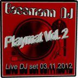 Bassmann DJ - Playmat Vol. 2 Live DJ set 03.11.2012
