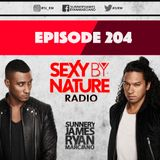SEXY BY NATURE RADIO 204 -- BY SUNNERY JAMES & RYAN MARCIANO