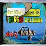 Euro 90 Mix vol 58 raggastyle version (mixed by Mabuz)