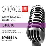 Andrez LIVE! - Summer 2017 - Episode Three (S10E38) On 23.06.2017 Guest IZABELLA