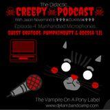 The Didactic... ☠Creepy☠Podcast☠ (NSFW) Episode 4: w/ Pumpkinbuttt & Odessa 'Lil #creepypasta