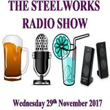 Steelworks Radio Show - 29th November 2017