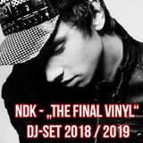 "NDK - ""The Final Vinyl"" Dj-Set 2018/2019"