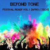 FESTIVAL READY VOL 1 (AFRO TECH) MIXED BY BEYOND TONE