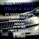 2019 HIPHOP, TRAP & R&B ft XXXTENTACION, MEEK MILL,TOREY LANEZ, MIGOS,FUTURE,YNW MELLY,KIDINK & MORE