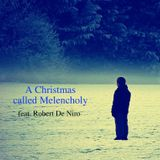 A Christmas called Melancholy