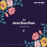 Las Muchachas Mix - Lounge #5 (May 2018)