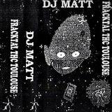 DJ Matt  – Fracktal THC Toulouse  Side A