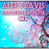 Aleks Davis - Jackin House Mix - March 16th 2014 - 60 Min