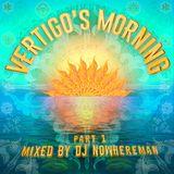 VERTIGO'S MORNING part 1
