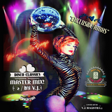 Disco Classics #2 Master Mix! / Exclusive  RMXS by V.J. MAGISTRA
