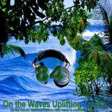 # UPLIFTING TRANCE - On the Waves Uplifting Trance LXXXIV.