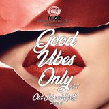 Good Vibes Only 007 - Old School R&B (part 2)